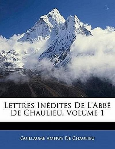 Lettres Inédites De L'abbé De Chaulieu, Volume 1