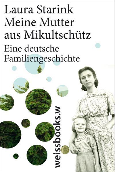 Meine Mutter aus Mikultschütz; Eine deutsche Familiengeschichte (print); Übers. v. Holberg, Marianne/Hüsmert, Waltraud; Deutsch