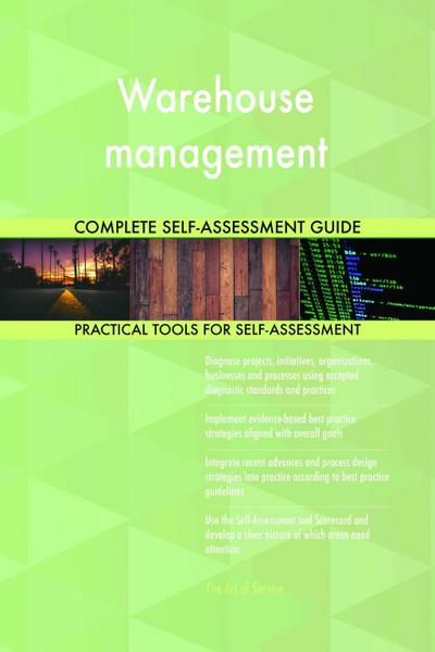 Warehouse management Complete Self-Assessment Guide