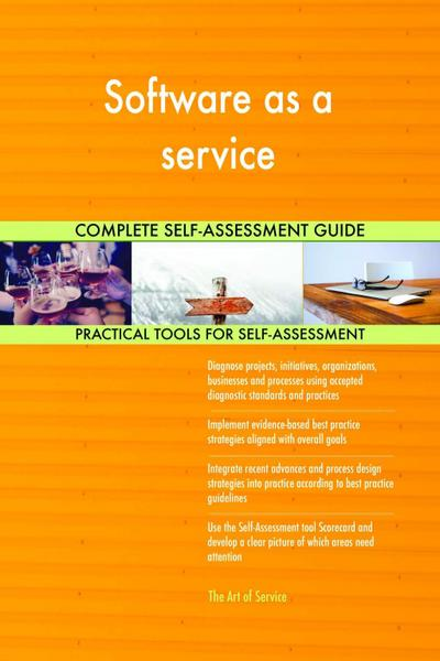 Software as a service Complete Self-Assessment Guide