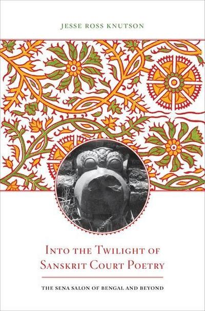 Into the Twilight of Sanskrit Court Poetry