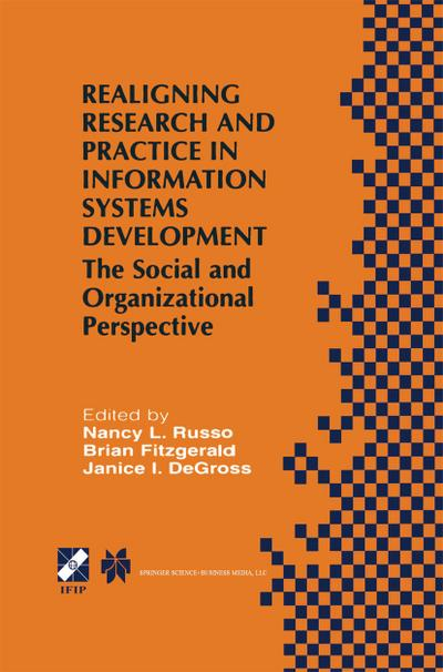 Realigning Research and Practice in Information Systems Development
