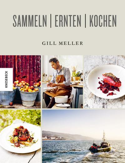 Sammeln Ernten Kochen - Knesebeck - Gebundene Ausgabe, Deutsch, Gill Meller, ,