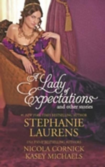 Lady of Expectations and Other Stories: A Lady Of Expectations / The Secrets of a Courtesan / How to Woo a Spinster