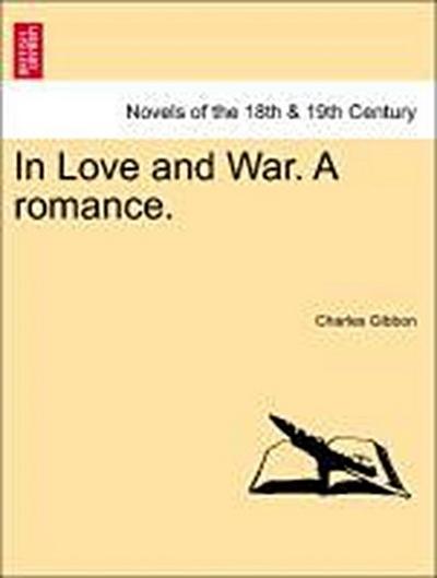 In Love and War. A romance. VOL. III.