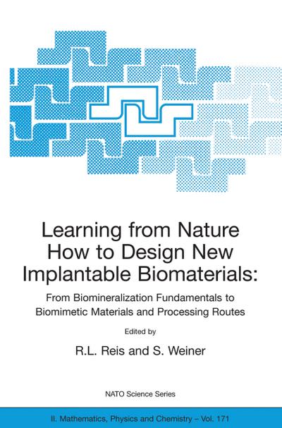 Learning from Nature How to Design New Implantable Biomaterials: From Biomineralization Fundamentals to Biomimetic Materials and Processing Routes
