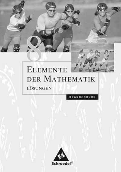 Elemente der Mathematik 8. Lösungen. Sekundarstufe 1. Brandenburg