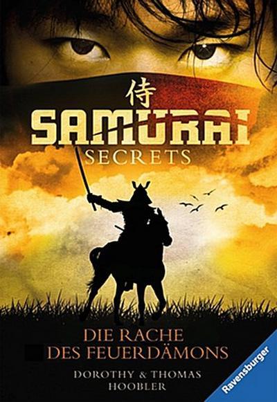 Samurai Secrets 2: Die Rache des Feuerdämons; Ravensburger Taschenbücher; Übers. v. Hergane, Yvonne; Deutsch