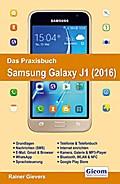 Das Praxisbuch Samsung Galaxy J1 (2016) - Handbuch für Einsteiger