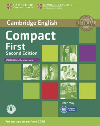 Compact First: 2nd Edition. Workbook without answers with downloadable audio
