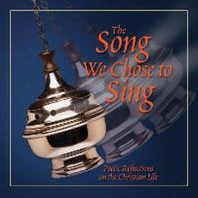 The Song We Chose to Sing: Poetic Reflections on the Christian Life