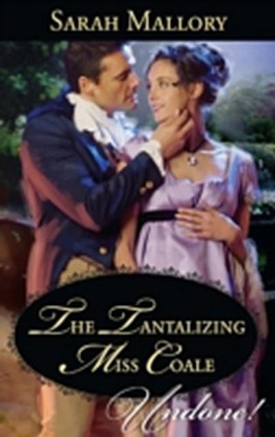 Tantalizing Miss Coale (Mills & Boon Historical Undone)