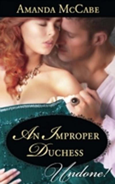 Improper Duchess (Mills & Boon Historical Undone)