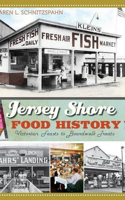 Jersey Shore Food History: Victorian Feasts to Boardwalk Treats