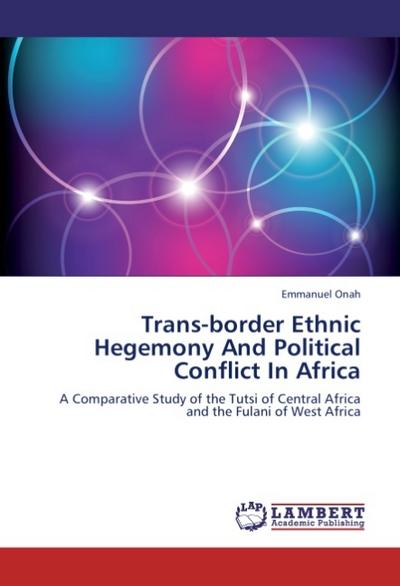 Trans-border Ethnic Hegemony And Political Conflict In Africa