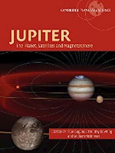 Jupiter: The Planet, Satellites and Magnetosphere