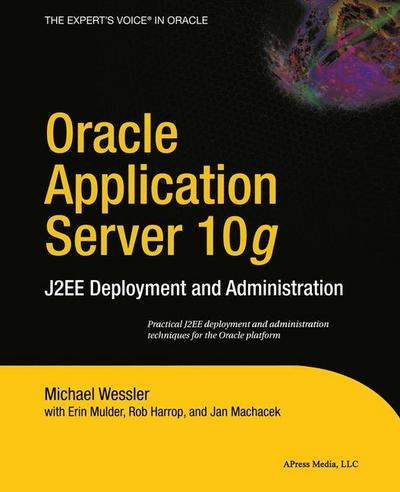 Oracle Application Server 10'g': J2ee Deployment and Administration