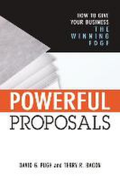 Powerful Proposals: How to Give Your Business the Winning Edge - Amacom Books - Gebundene Ausgabe, Englisch, Terry R. Bacon, David G. Pugh, ,