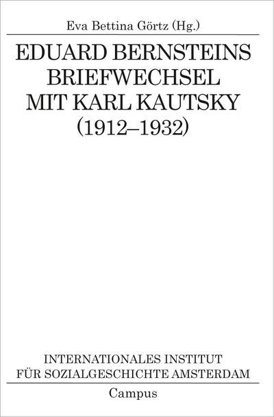 Eduard Bernsteins Briefwechsel mit Karl Kautsky (1912-1932) (Quellen und Studien zur Sozialgeschichte, IISG Amsterdam, 22)