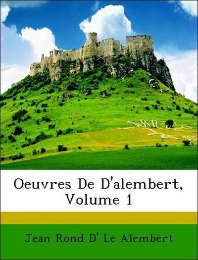 Oeuvres De D'alembert, Volume 1
