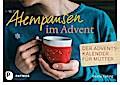 Atempausen im Advent: Der Adventskalender für Mütter