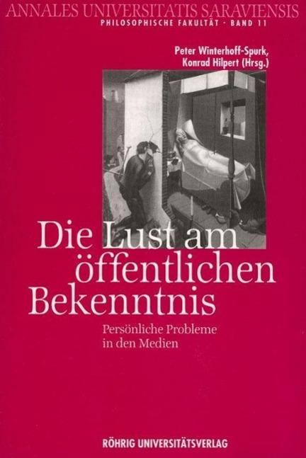 Die Lust am öffentlichen Bekenntnis - Peter Winterhoff-Spurk -  9783861101994
