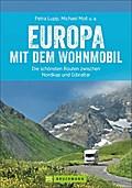 Europa mit dem Wohnmobil; Die schönsten Route ...