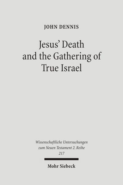 Jesus' Death and the Gathering of True Israel