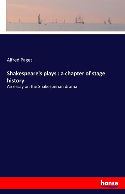 Shakespeare's plays : a chapter of stage history