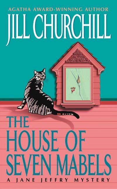 The House of Seven Mabels: A Jane Jeffry Mystery