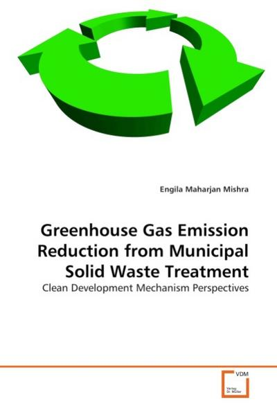 Greenhouse Gas Emission Reduction from Municipal Solid Waste Treatment