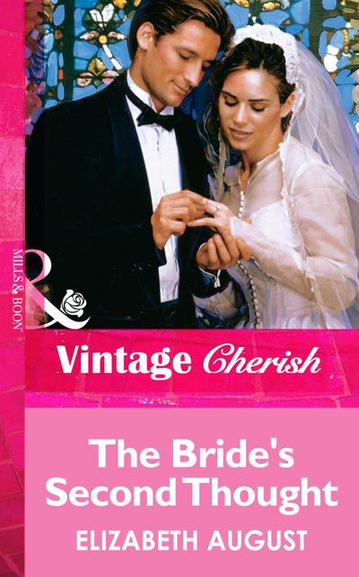The Bride's Second Thought (Mills & Boon Vintage Cherish)
