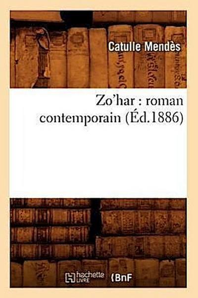 Zo'har: Roman Contemporain (Éd.1886)