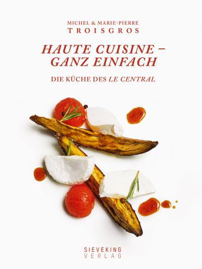 Haute Cuisine - ganz einfach