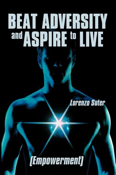 Beat Adversity and Aspire to Live: (Empowerment)