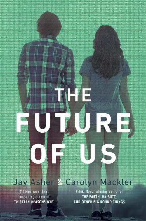Jay Asher ~ The Future of Us 9781595145161