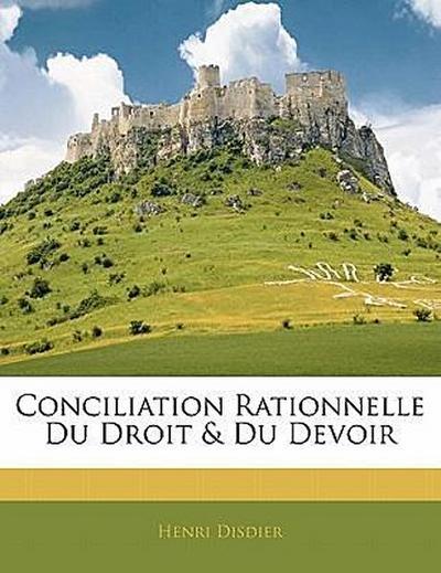 Conciliation Rationnelle Du Droit & Du Devoir