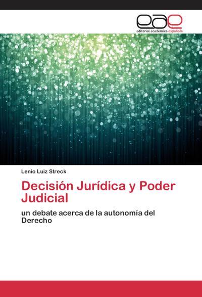 Decisión Jurídica y Poder Judicial