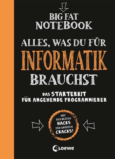 Big Fat Notebook - Alles, was du für Informatik brauchst - Das Starterkit für angehende Programmierer