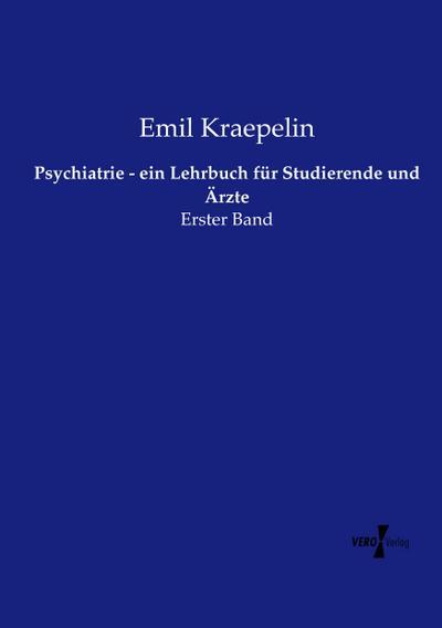 Psychiatrie - ein Lehrbuch für Studierende und Ärzte
