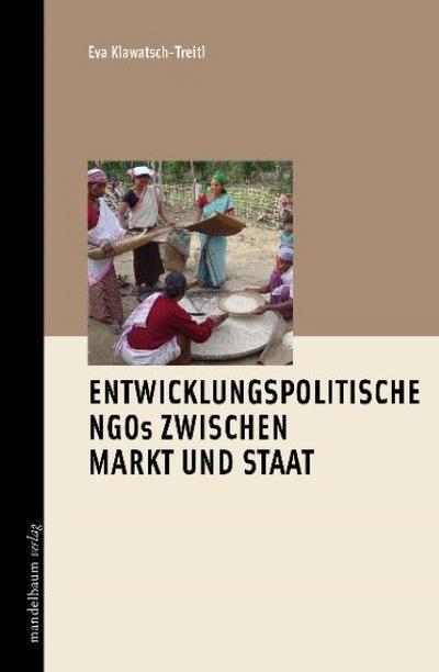 Entwicklungspoltische NGOs zwischen Markt und Staat