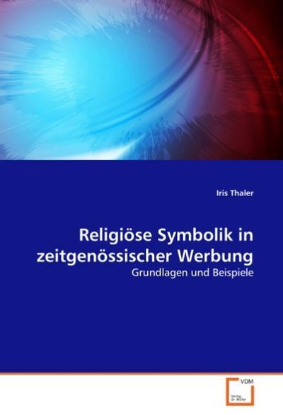 Religiöse Symbolik in zeitgenössischer Werbung