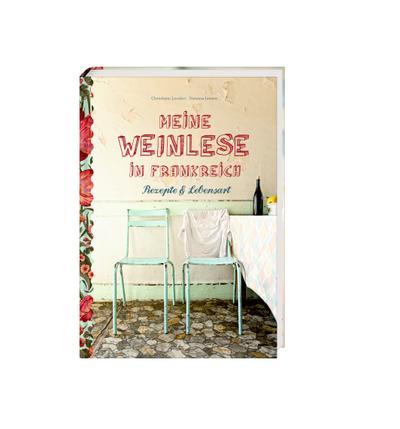 Meine Weinlese in Frankreich; Rezepte & Lebensart; Fotos v. Jansen, Vanessa; Deutsch; vierfarb.