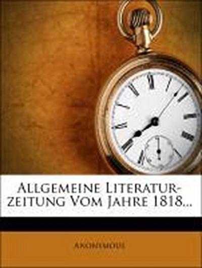 Allgemeine Literatur-Zeitung vom Jahre 1818.