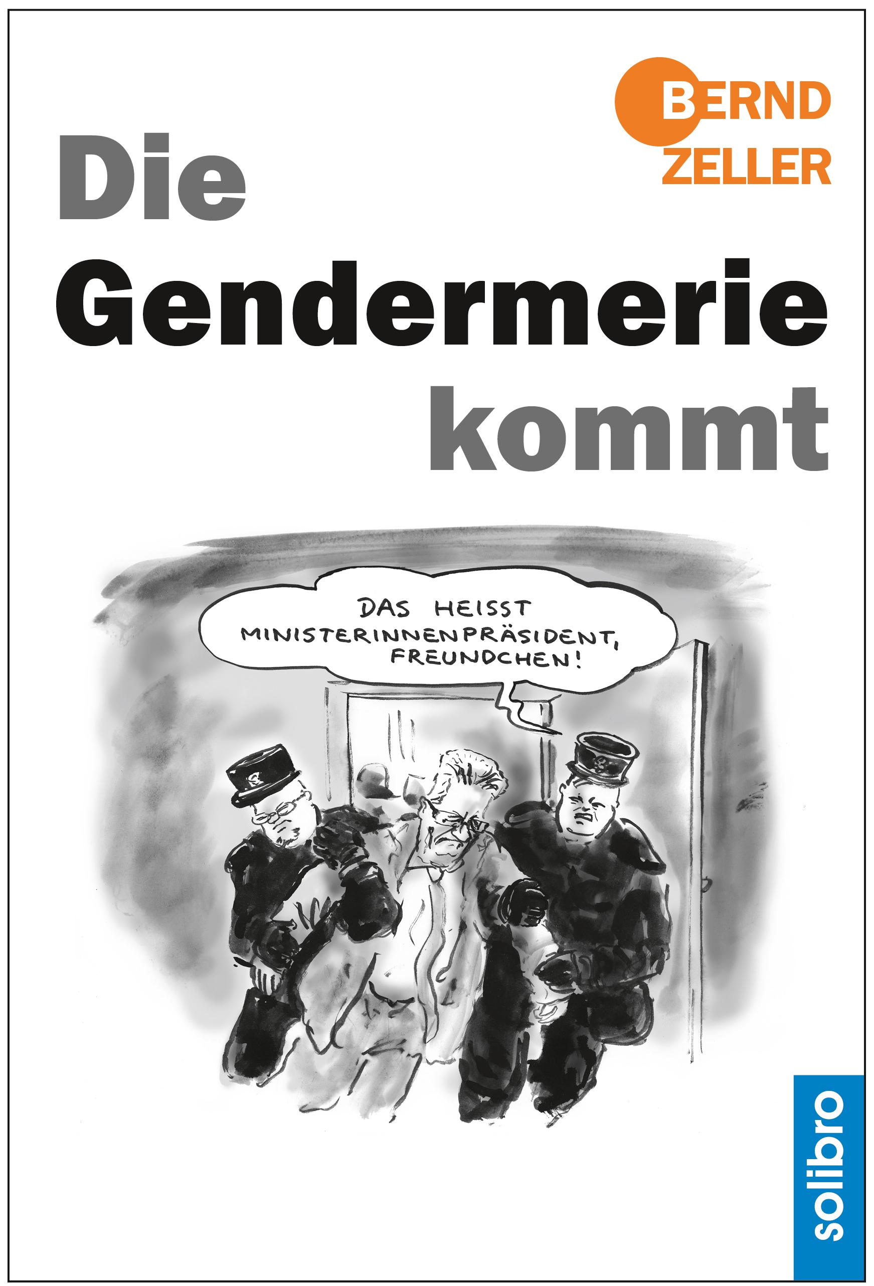 Die Gendermerie kommt Bernd Zeller