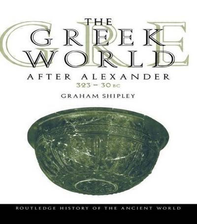 The Greek World After Alexander 323-30 BC