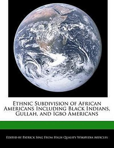 Ethnic Subdivision of African Americans Including Black Indians, Gullah, and Igbo Americans