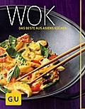 Wok: Das Beste aus Asiens Küchen (GU Themenko ...