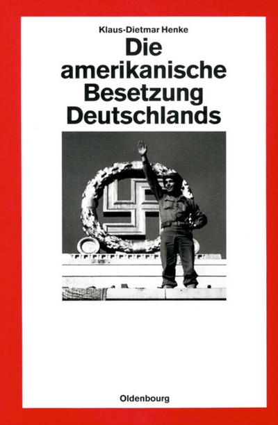 Die amerikanische Besetzung Deutschlands