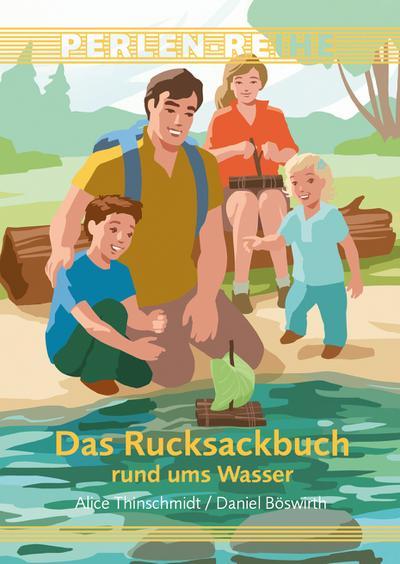 Das Rucksackbuch rund ums Wasser